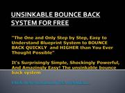 UNSINKABLE BOUNCE BACK SYSTEM FOR FREE