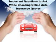 Important Questions to Ask While Choosing Online Auto Insurance Quotes