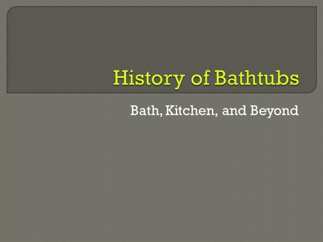 history of bathtubs |authorstream