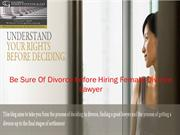 Be Sure Of Divorce before Hiring Female Divorce Lawyer