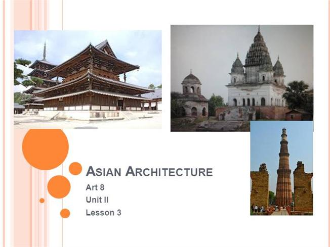 asian architecture gr 8 unit ii lesson 3 authorstream