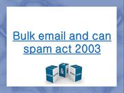 Bulk email and can spam act 2003