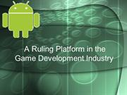 Android Platform - A Ruling Platform in the Game Development Industry