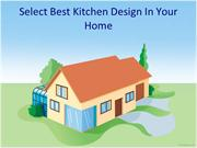 Select Best Kitchen Design In Your Home