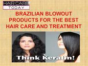 Brazilian Blowout Products For The Best Hair Care And Treatment