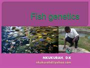 Fish genetics  BY: DAUDI NKUKURAH