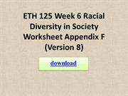 ETH 125 Week 6 Racial Diversity in Society Worksheet Appendix F (Versi
