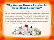 Why Women Have a Passion for Everything Luxurious