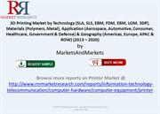 3D Printing Market by Technology, Materials and Geography to 2020