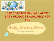 Baby Stores Making Latest Baby Products Available for You