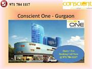 Conscient One - Upcoming Project at Gurgaon @ 9717841117