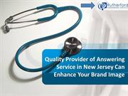 Quality Provider of Answering Service in New Jersey Can Enhance Your B