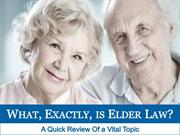 What, Exactly, Is Elder Law?