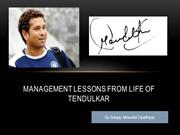 Management Lessons from Life of  Sachin Tendulkar