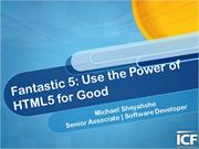 Fantastic 5: Use the Power of HTML5 for Good
