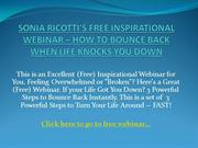 SONIA RICOTTI'S FREE INSPIRATIONAL WEBINAR – HOW TO BOUNCE BACK WHEN L