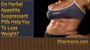 Do Herbal Appetite Suppressant Pills Help You To Lose Weight?