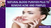 Natural Blood Purifier Pills To Remove Acne And Pimples