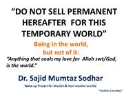 Worldy Desires or Materliastic World. By. Dr. Sajid Mumtaz Sodhar