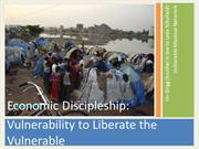 Economic Discipleship: Vulnerability to Liberate the Vulnerable