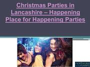 Christmas Parties in Lancashire – Happening Place for Happening Partie