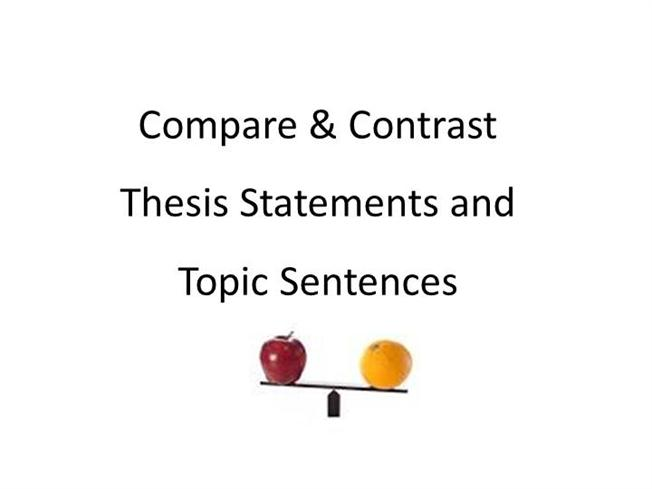 Comparecontrast Essay Thesis  Topic Sentence Examples Authorstream