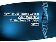 Traffic Geyser Video Marketing Tips