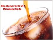 Shocking facts of drinking Soda