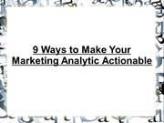 9 Ways to Make Your Marketing Analytics Actionable
