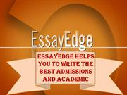 EssayEdge Helps You to Write the Best Admissions and Academic Essays