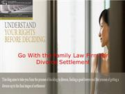 Go With the Family Law Firm for Divorce Settlement