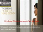 Hire Good Divorce Lawyers to Win the Case