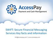 SWIFT secure financial messaging services Key facts and information