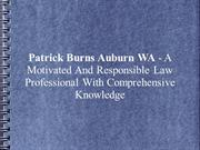 Patrick Burns Auburn WA - A Motivated And Responsible Law Professional
