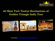 20 Must Visit Tourist Destinations of Golden Triangle India Tour