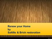 Renew your Home by Saltillo & Brick restoration