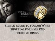 Simple Rules to Follow When Shopping for High End Wedding Rings