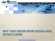 Why Your Server Room Should Have Access Floors