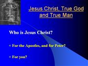 Jesus Christ, True God and true man