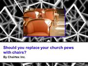 Should You Replace Your Church Pews with Chairs?