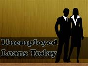 Unemployed Loans Today