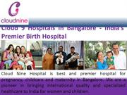 Cloud 9 Hospitals in Bangalore - India's Premier Birth Hospital