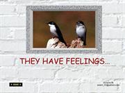 THEY HAVE FEELINGS…