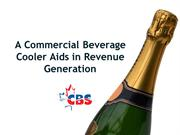 A Commercial Beverage Cooler Aids in Revenue Generation