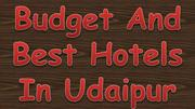 Budget And Best Hotels In Udaipur Rajasthan