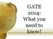 GATE 2014 What You Need to Know