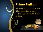 Primebullion - Dealers of  Premium quality Gold and Silver