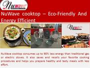 NuWave cooktop – Eco-Friendly and Energy Efficient