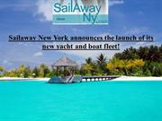 Sailaway New York launch of its new yacht and boat fleet!
