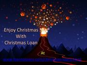 Enjoy Christmas Loan On Christmas